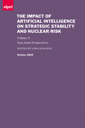 Impact of Artificial Intelligence on Strategic Stability and Nuclear Risk : Volume II East Asian Perspectives.